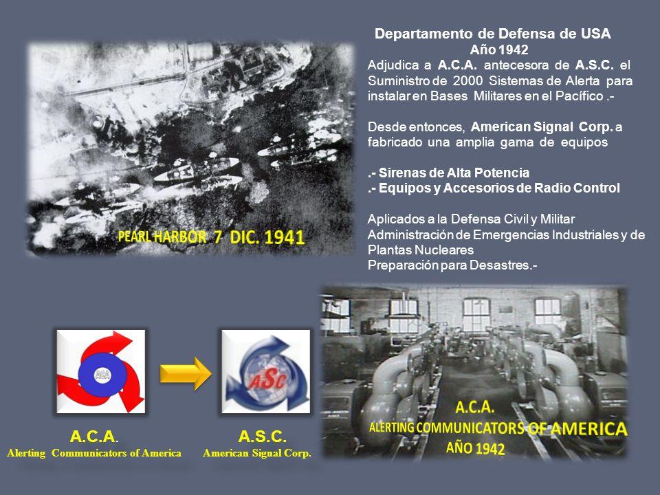 Departamento de Defensa de USA Año 1942 Adjudica a A.C.A. antecesora de A.S.C. el Suministro de 2000 Sistemas de Alerta para instalar en Bases Militar
