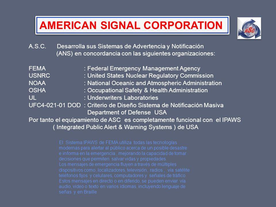 A.S.C. Desarrolla sus Sistemas de Advertencia y Notificación (ANS) en concordancia con las siguientes organizaciones: FEMA : Federal Emergency Managem