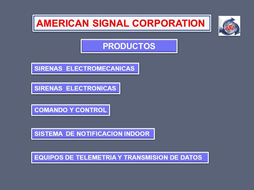 SIRENAS ELECTROMECANICAS SIRENAS ELECTRONICAS COMANDO Y CONTROL SISTEMA DE NOTIFICACION INDOOR EQUIPOS DE TELEMETRIA Y TRANSMISION DE DATOS AMERICAN S