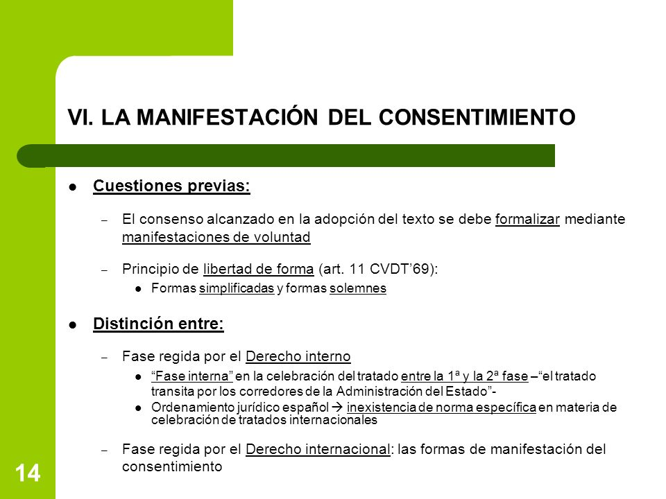 VI. LA MANIFESTACIÓN DEL CONSENTIMIENTO Cuestiones previas: – El consenso alcanzado en la adopción del texto se debe formalizar mediante manifestacion