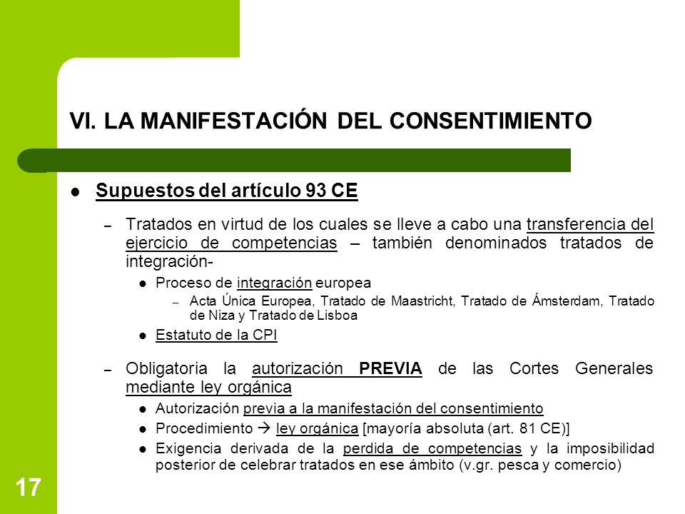 VI. LA MANIFESTACIÓN DEL CONSENTIMIENTO Supuestos del artículo 93 CE – Tratados en virtud de los cuales se lleve a cabo una transferencia del ejercici