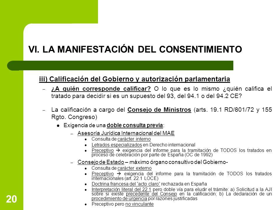 VI. LA MANIFESTACIÓN DEL CONSENTIMIENTO iii) Calificación del Gobierno y autorización parlamentaria – ¿A quién corresponde calificar? O lo que es lo m