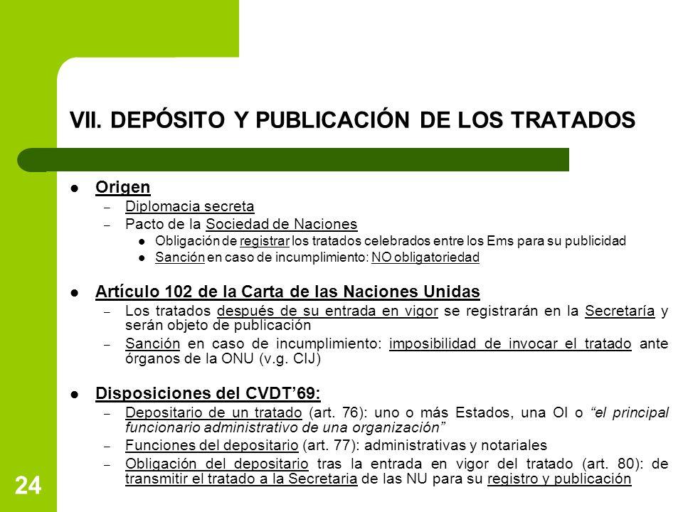 VII. DEPÓSITO Y PUBLICACIÓN DE LOS TRATADOS Origen – Diplomacia secreta – Pacto de la Sociedad de Naciones Obligación de registrar los tratados celebr