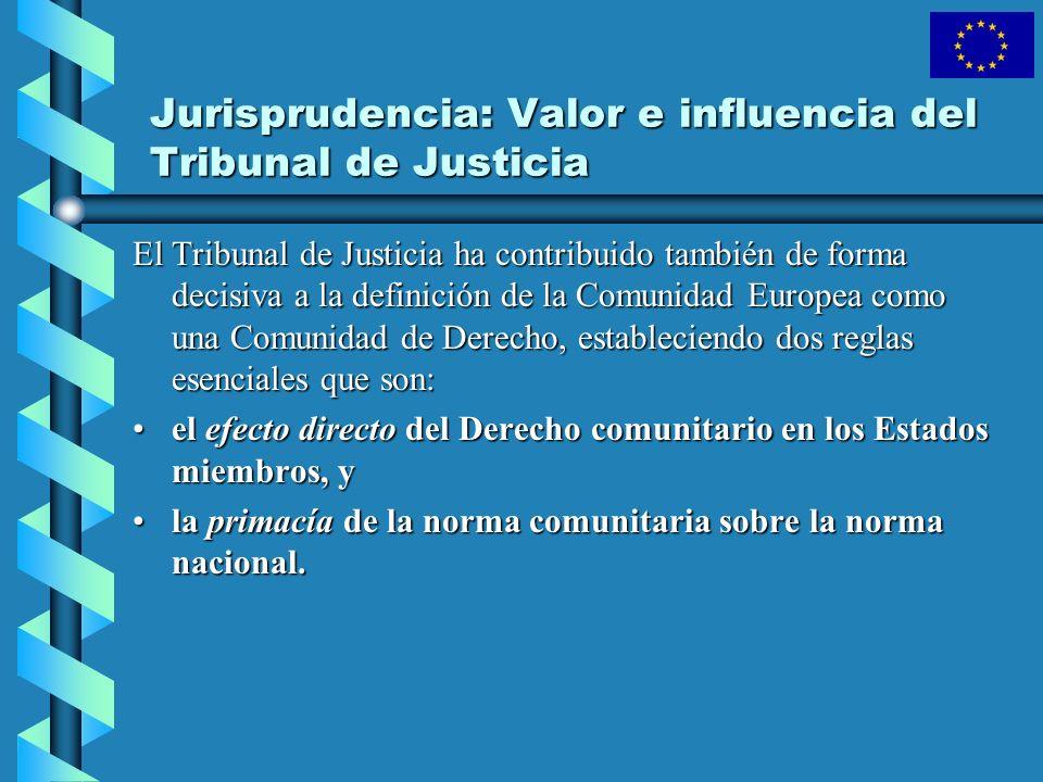 Jurisprudencia: Valor e influencia del Tribunal de Justicia El Tribunal de Justicia ha contribuido también de forma decisiva a la definición de la Com