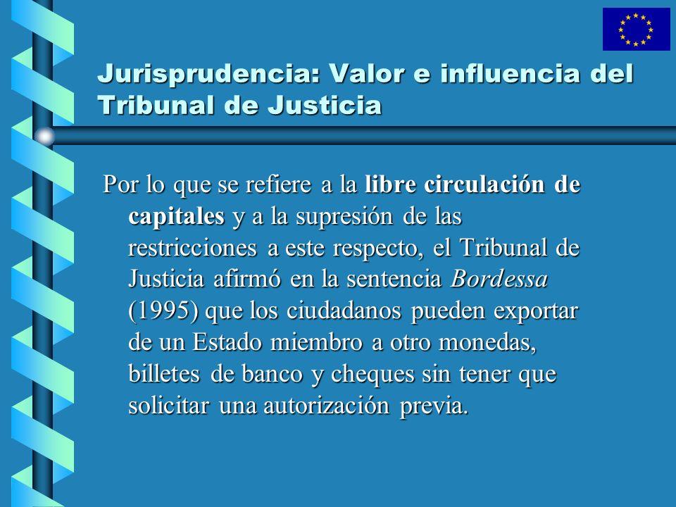 Jurisprudencia: Valor e influencia del Tribunal de Justicia Por lo que se refiere a la libre circulación de capitales y a la supresión de las restricc