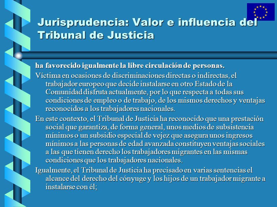 Jurisprudencia: Valor e influencia del Tribunal de Justicia ha favorecido igualmente la libre circulación de personas. Víctima en ocasiones de discrim