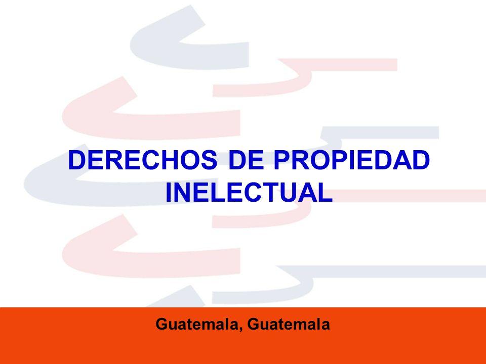 DERECHOS DE PROPIEDAD INELECTUAL Guatemala, Guatemala