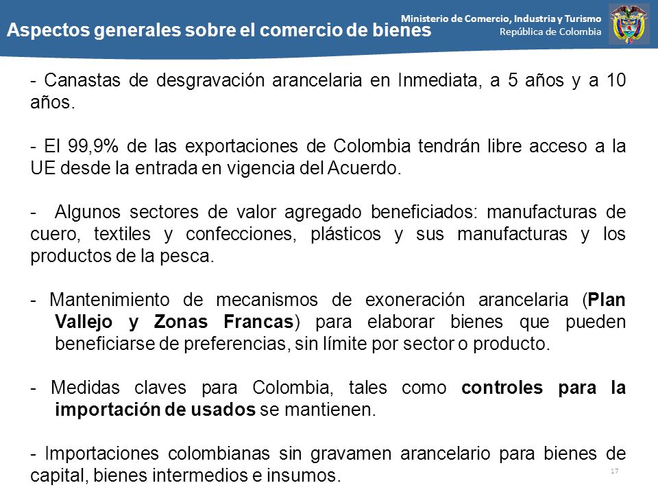Ministerio de Comercio, Industria y Turismo República de Colombia 17 - Canastas de desgravación arancelaria en Inmediata, a 5 años y a 10 años. - El 9