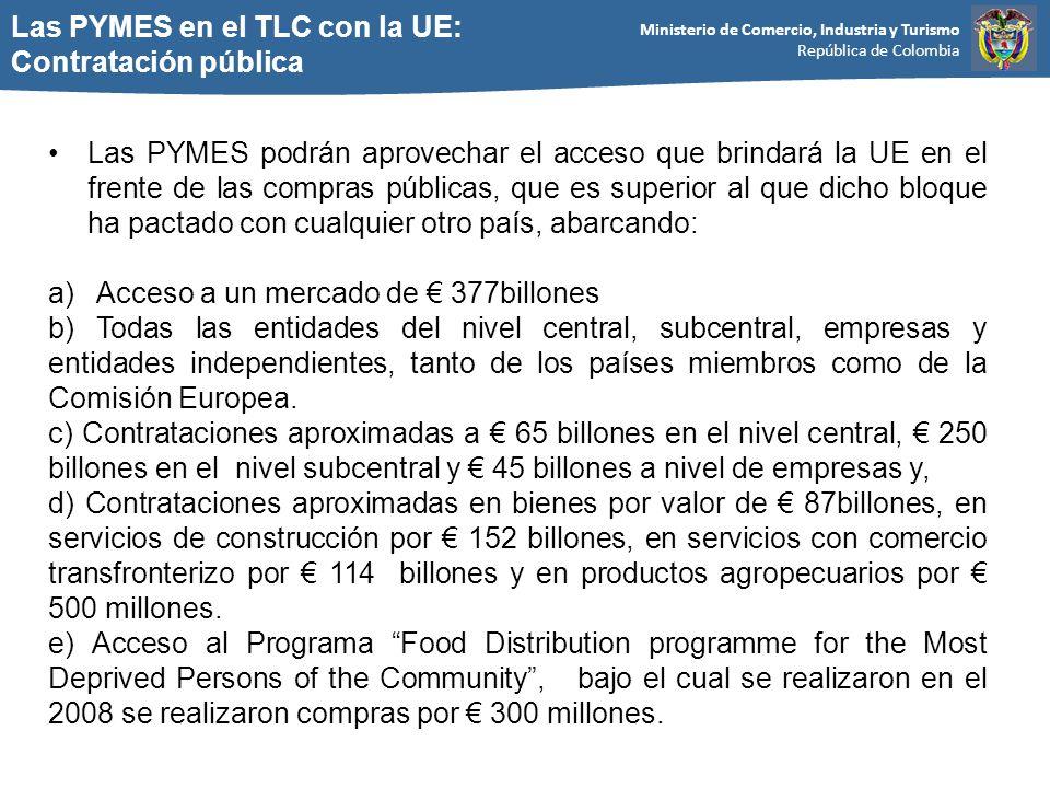Ministerio de Comercio, Industria y Turismo República de Colombia Las PYMES en el TLC con la UE: Contratación pública Las PYMES podrán aprovechar el a