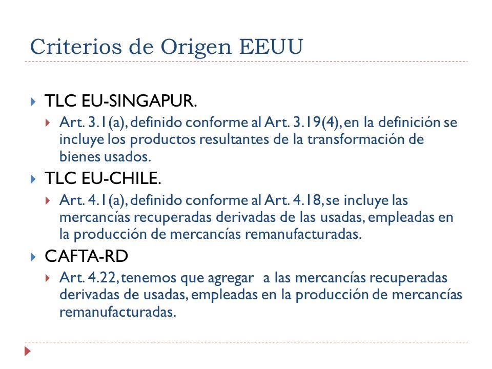 Criterios de Origen EEUU TLC EU-SINGAPUR. Art. 3.1(a), definido conforme al Art. 3.19(4), en la definición se incluye los productos resultantes de la