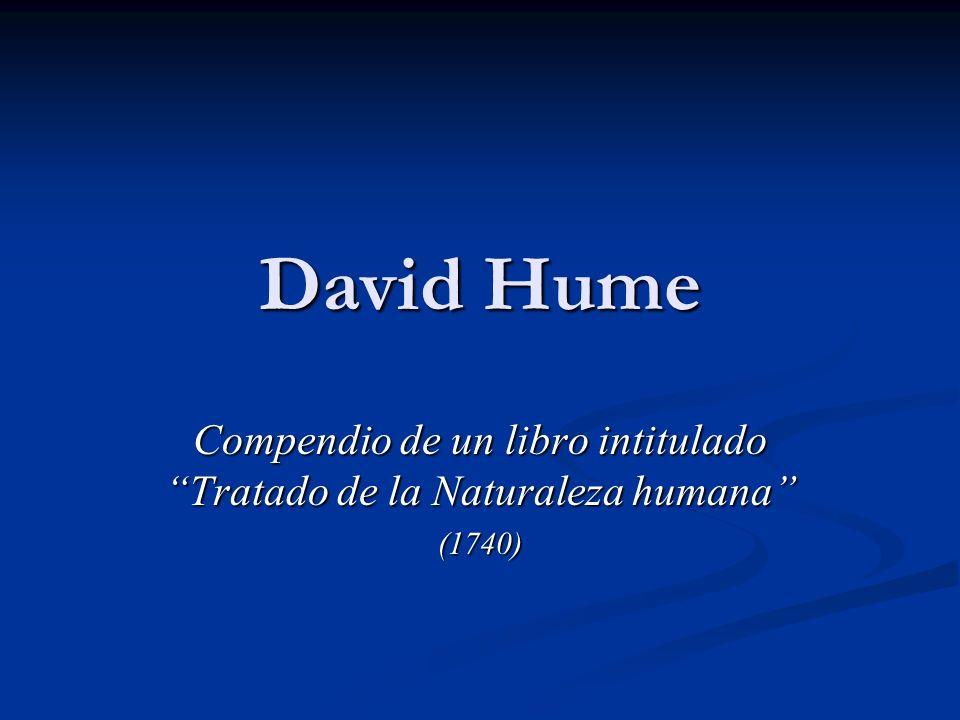 David Hume Compendio de un libro intitulado Tratado de la Naturaleza humana (1740)