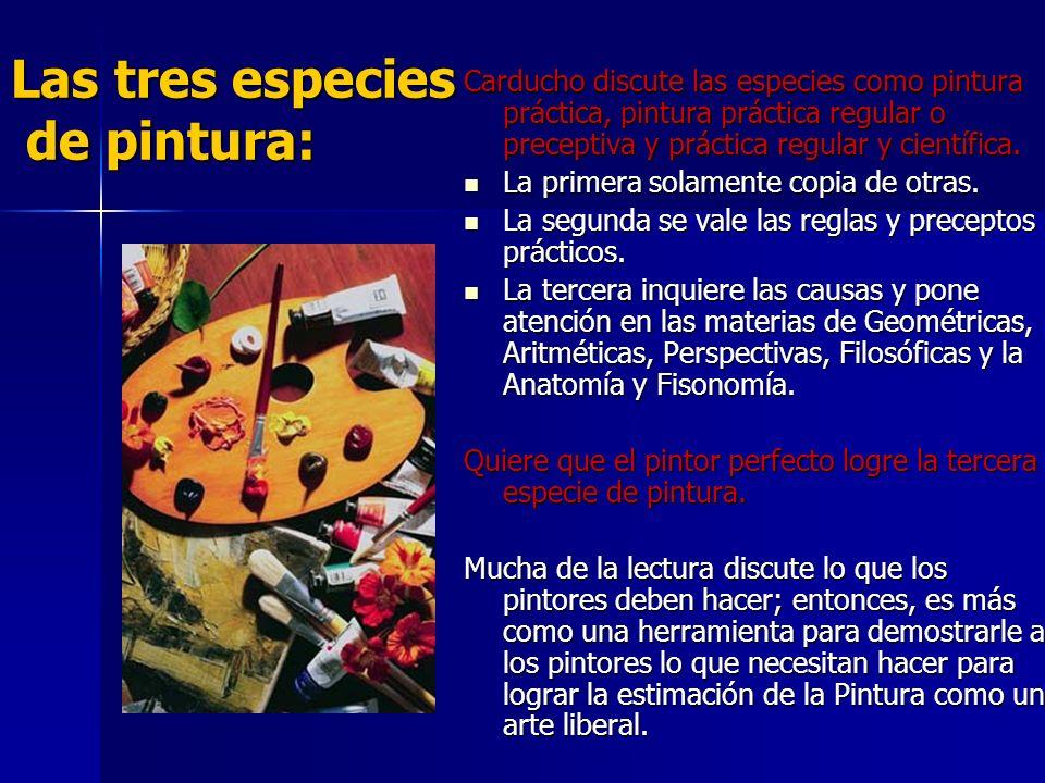 Las tres especies de pintura: Carducho discute las especies como pintura práctica, pintura práctica regular o preceptiva y práctica regular y científi
