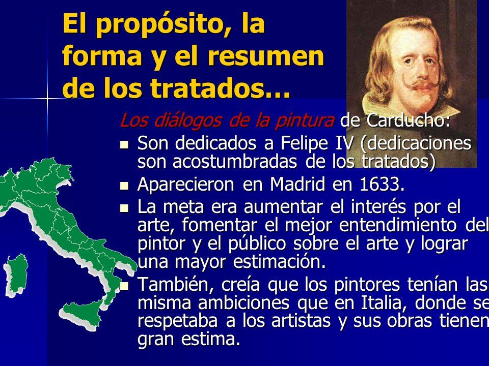 El propósito, la forma y el resumen de los tratados… Los diálogos de la pintura de Carducho: Son dedicados a Felipe IV (dedicaciones son acostumbradas