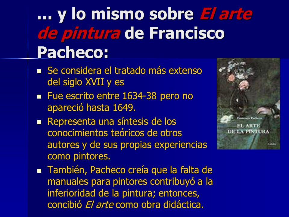 … y lo mismo sobre El arte de pintura de Francisco Pacheco: Se considera el tratado más extenso del siglo XVII y es Se considera el tratado más extens