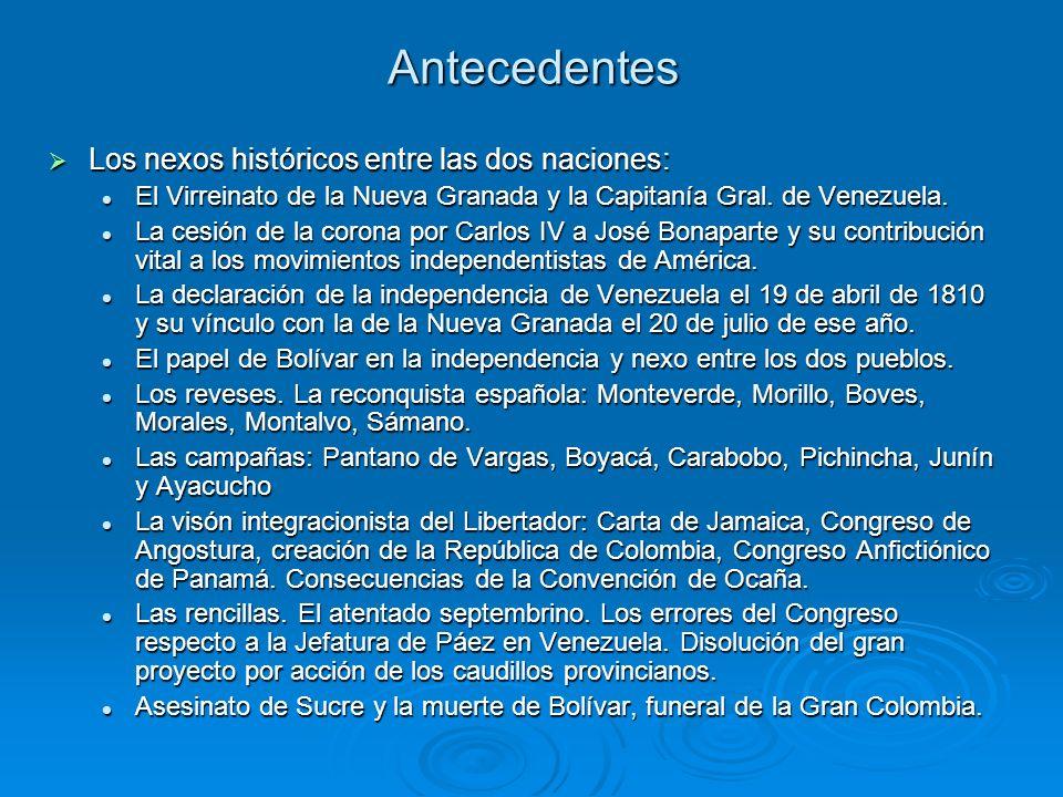 Antecedentes Los nexos históricos entre las dos naciones: Los nexos históricos entre las dos naciones: El Virreinato de la Nueva Granada y la Capitaní