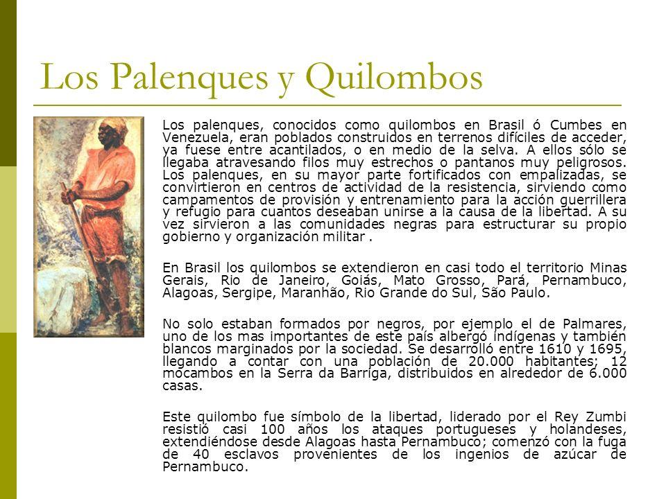 Los Palenques y Quilombos Los palenques, conocidos como quilombos en Brasil ó Cumbes en Venezuela, eran poblados construidos en terrenos difíciles de