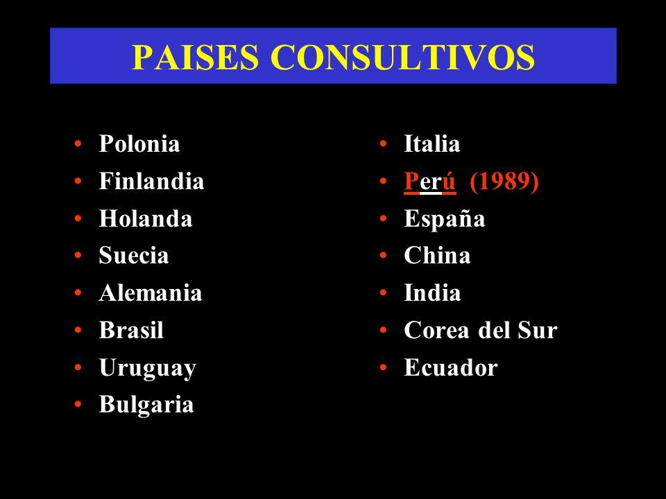 PAISES CONSULTIVOS Polonia Finlandia Holanda Suecia Alemania Brasil Uruguay Bulgaria Italia Perú (1989) España China India Corea del Sur Ecuador