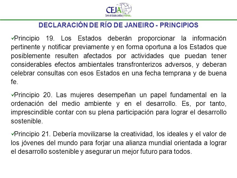 DECLARACIÓN DE RÍO DE JANEIRO - PRINCIPIOS Principio 19. Los Estados deberán proporcionar la información pertinente y notificar previamente y en forma