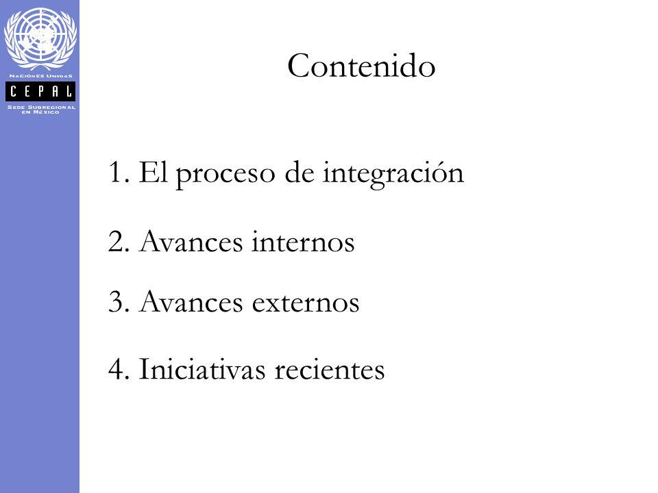 Contenido 1. El proceso de integración 2. Avances internos 3. Avances externos 4. Iniciativas recientes