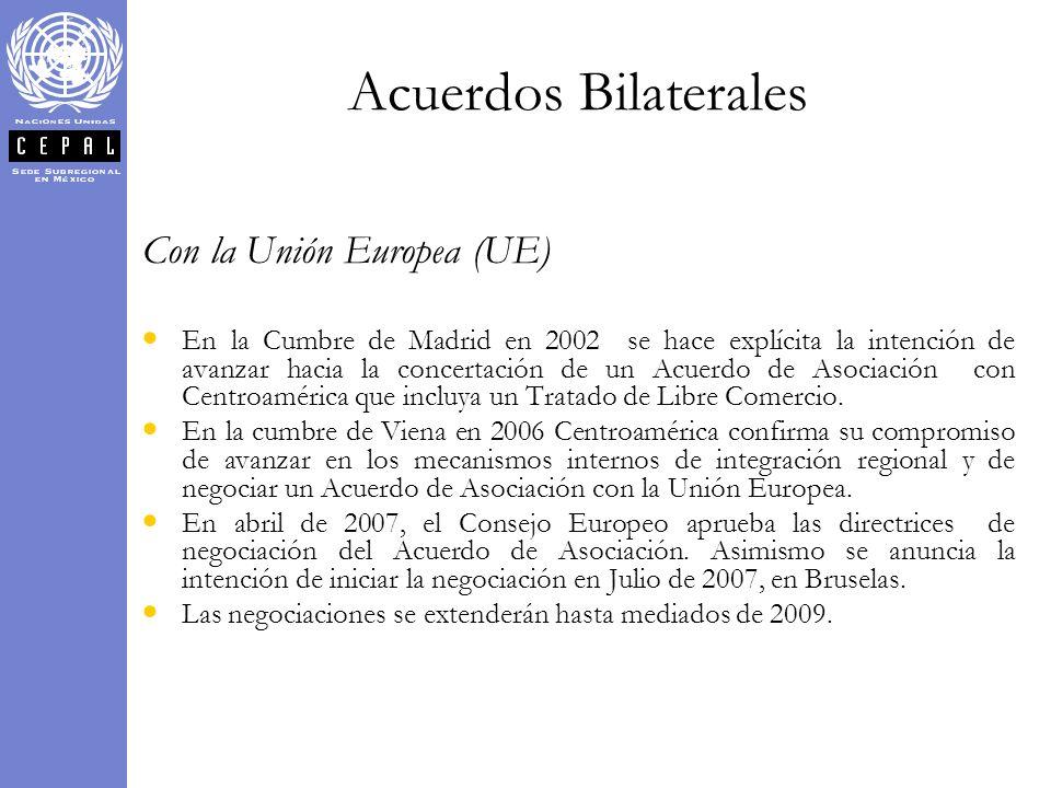 Con la Unión Europea (UE) En la Cumbre de Madrid en 2002 se hace explícita la intención de avanzar hacia la concertación de un Acuerdo de Asociación c