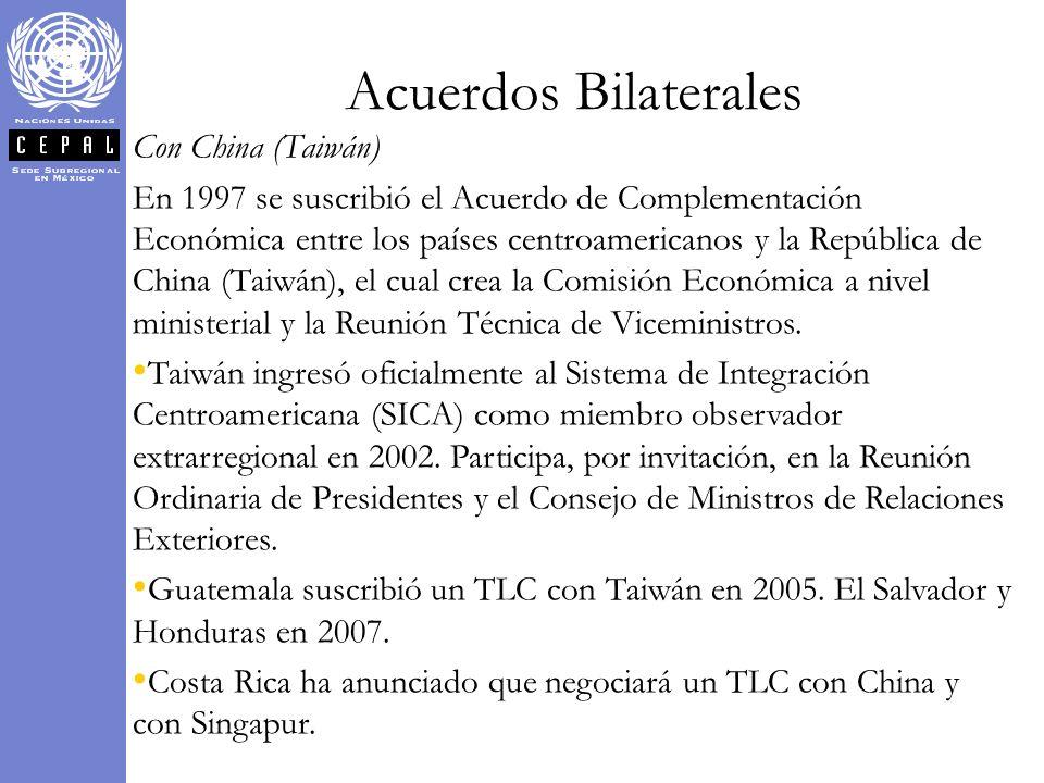Con China (Taiwán) En 1997 se suscribió el Acuerdo de Complementación Económica entre los países centroamericanos y la República de China (Taiwán), el