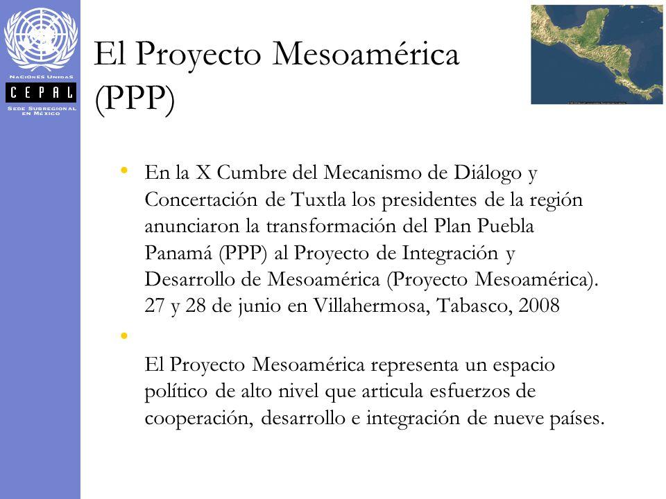 El Proyecto Mesoamérica (PPP) En la X Cumbre del Mecanismo de Diálogo y Concertación de Tuxtla los presidentes de la región anunciaron la transformaci