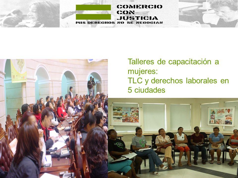 Talleres de capacitación a mujeres: TLC y derechos laborales en 5 ciudades