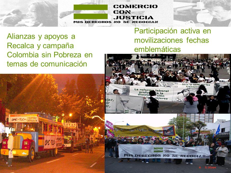 Alianzas y apoyos a Recalca y campaña Colombia sin Pobreza en temas de comunicación Participación activa en movilizaciones fechas emblemáticas