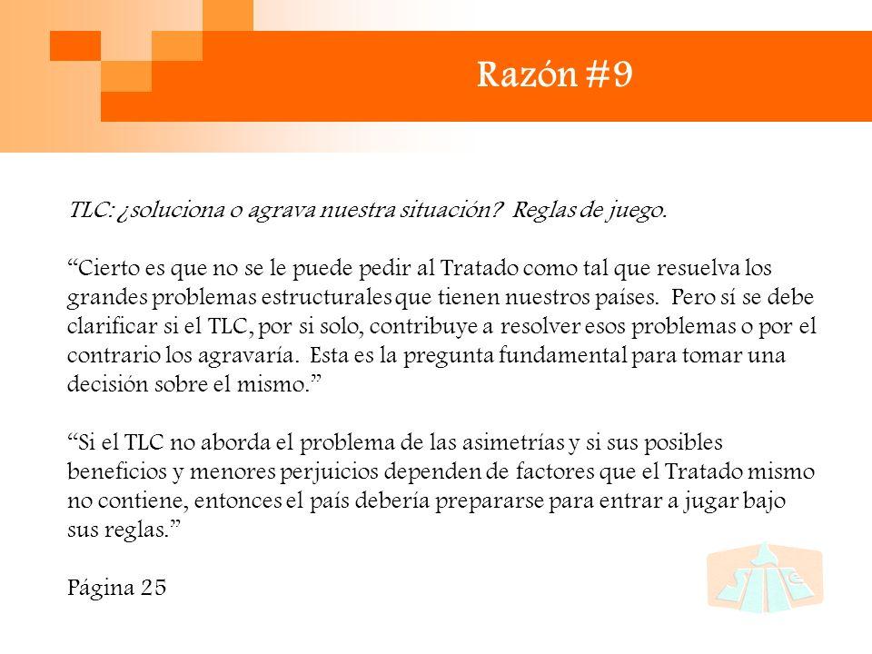 Razón #9 TLC: ¿soluciona o agrava nuestra situación.