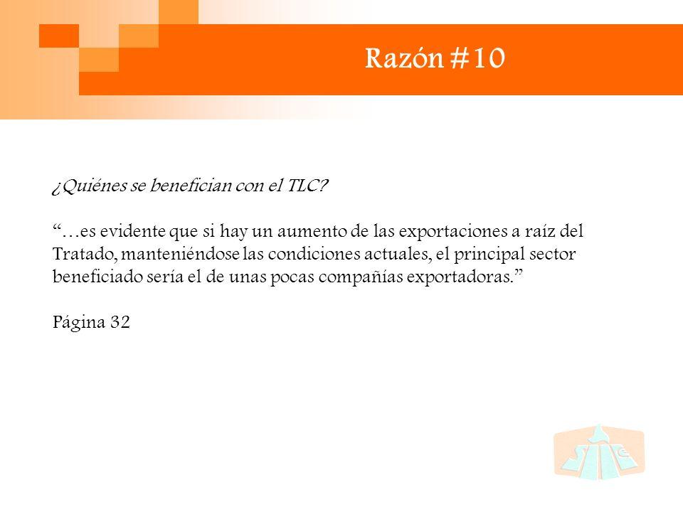 Razón #10 ¿Quiénes se benefician con el TLC.