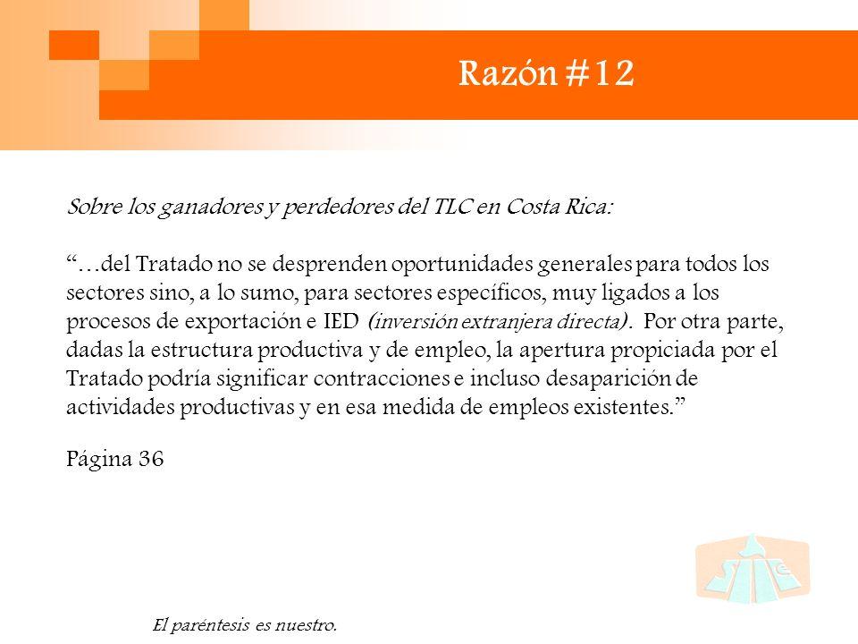 Razón #12 Sobre los ganadores y perdedores del TLC en Costa Rica: …del Tratado no se desprenden oportunidades generales para todos los sectores sino, a lo sumo, para sectores específicos, muy ligados a los procesos de exportación e IED ( inversión extranjera directa ).