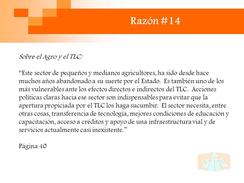Razón #14 Sobre el Agro y el TLC: Este sector de pequeños y medianos agricultores, ha sido desde hace muchos años abandonado a su suerte por el Estado.