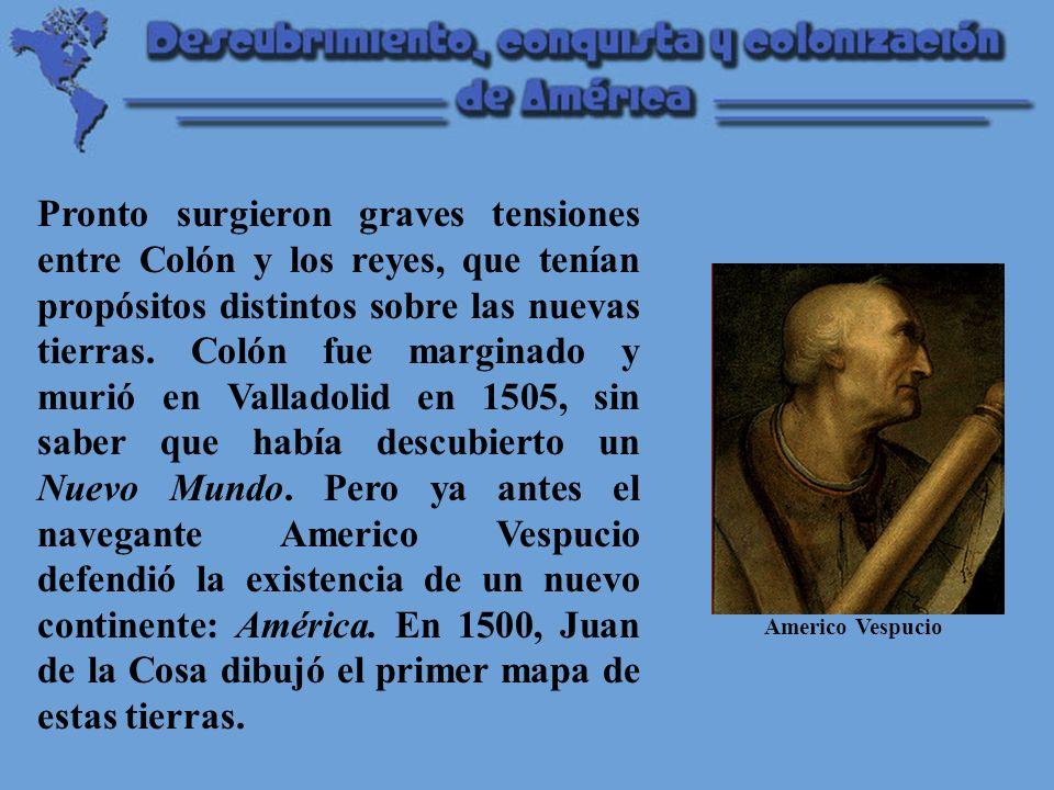 Pronto surgieron graves tensiones entre Colón y los reyes, que tenían propósitos distintos sobre las nuevas tierras.