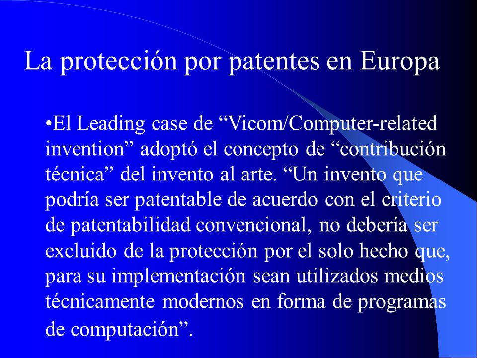 La protección por patentes en Europa El Leading case de Vicom/Computer-related invention adoptó el concepto de contribución técnica del invento al art