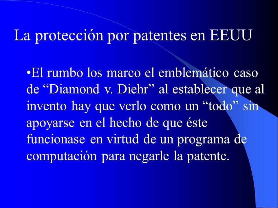 La protección por patentes en EEUU El rumbo los marco el emblemático caso de Diamond v. Diehr al establecer que al invento hay que verlo como un todo