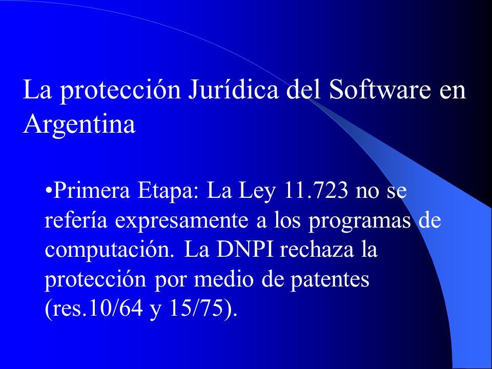 La protección Jurídica del Software en Argentina Primera Etapa: La Ley 11.723 no se refería expresamente a los programas de computación. La DNPI recha
