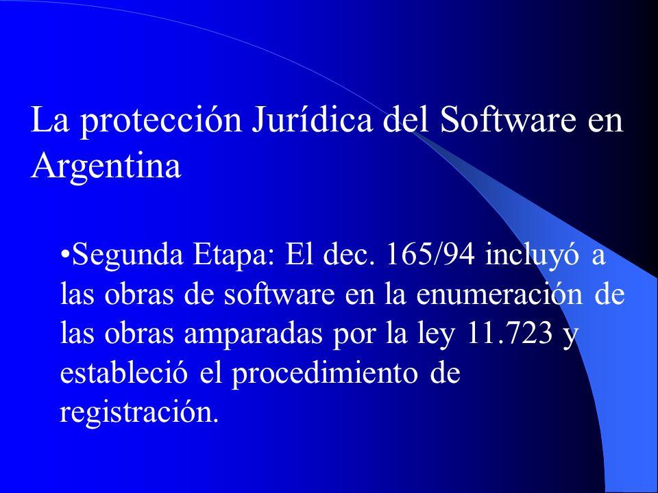 La protección Jurídica del Software en Argentina Segunda Etapa: El dec. 165/94 incluyó a las obras de software en la enumeración de las obras amparada