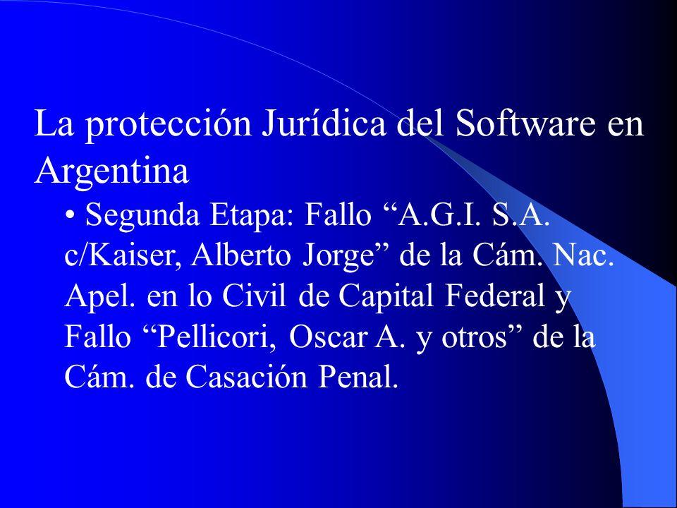 La protección Jurídica del Software en Argentina Segunda Etapa: Fallo A.G.I. S.A. c/Kaiser, Alberto Jorge de la Cám. Nac. Apel. en lo Civil de Capital
