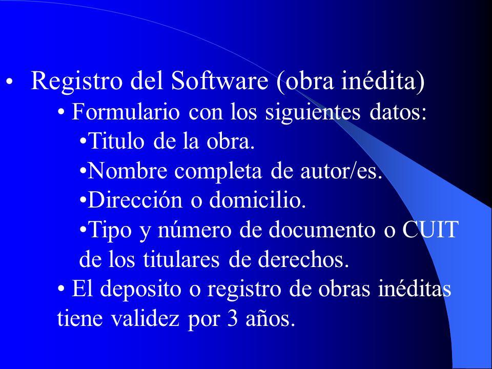 Registro del Software (obra inédita) Formulario con los siguientes datos: Titulo de la obra. Nombre completa de autor/es. Dirección o domicilio. Tipo