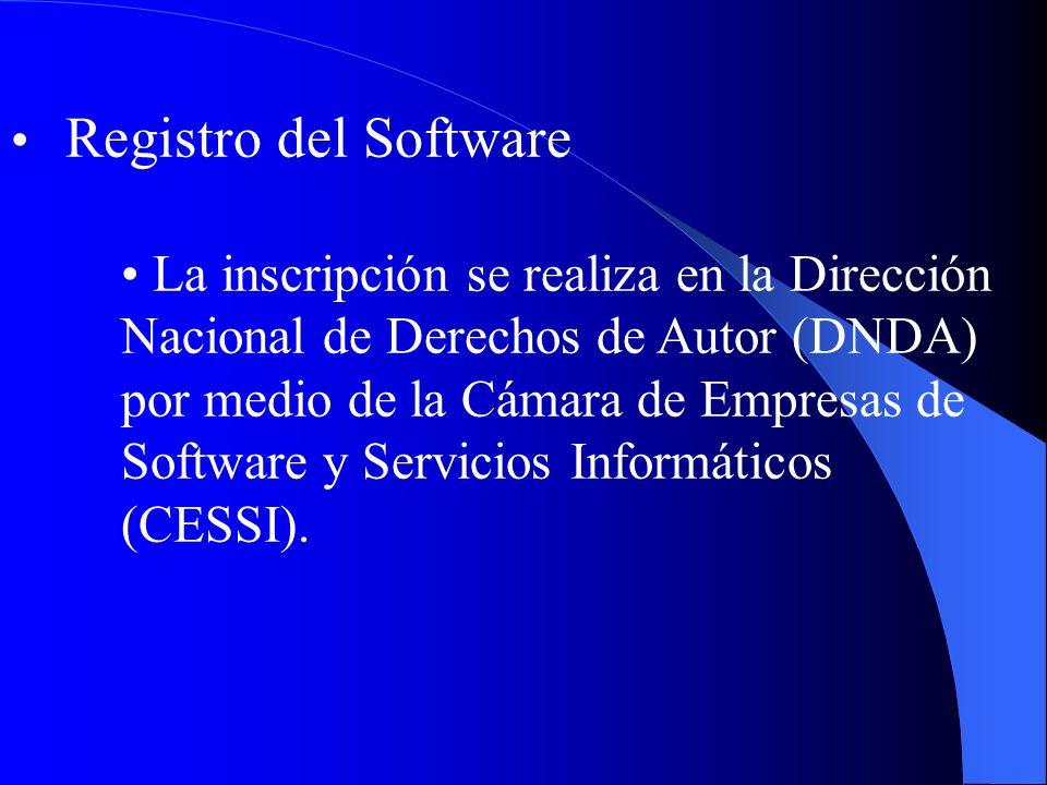 Registro del Software La inscripción se realiza en la Dirección Nacional de Derechos de Autor (DNDA) por medio de la Cámara de Empresas de Software y