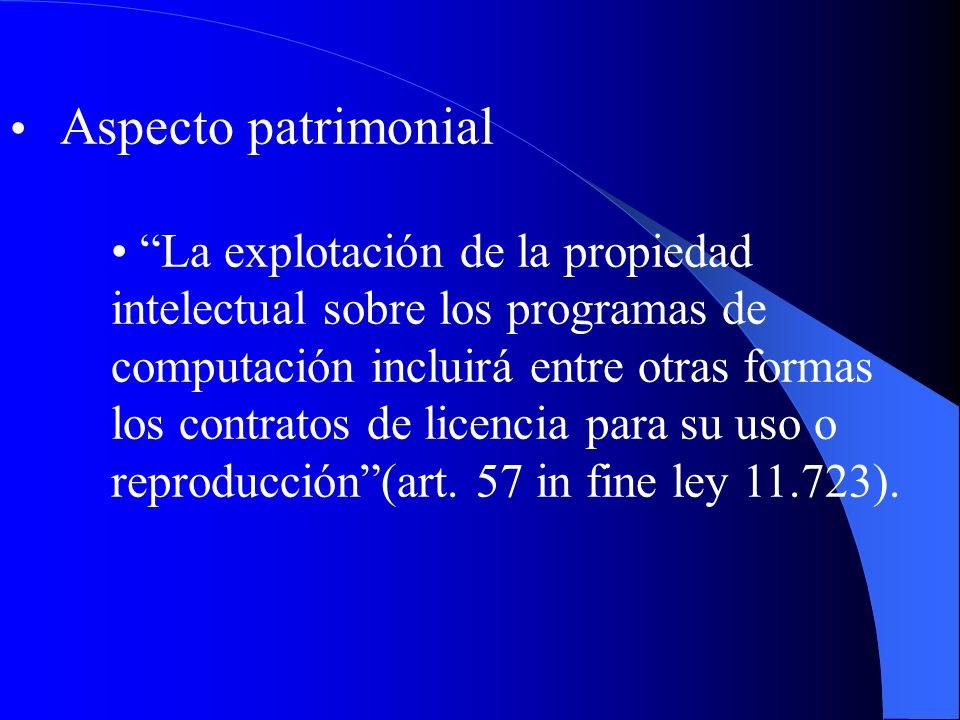 Aspecto patrimonial La explotación de la propiedad intelectual sobre los programas de computación incluirá entre otras formas los contratos de licenci