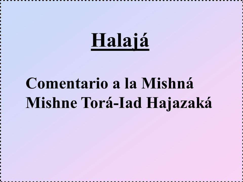 Halajá Comentario a la Mishná Mishne Torá-Iad Hajazaká