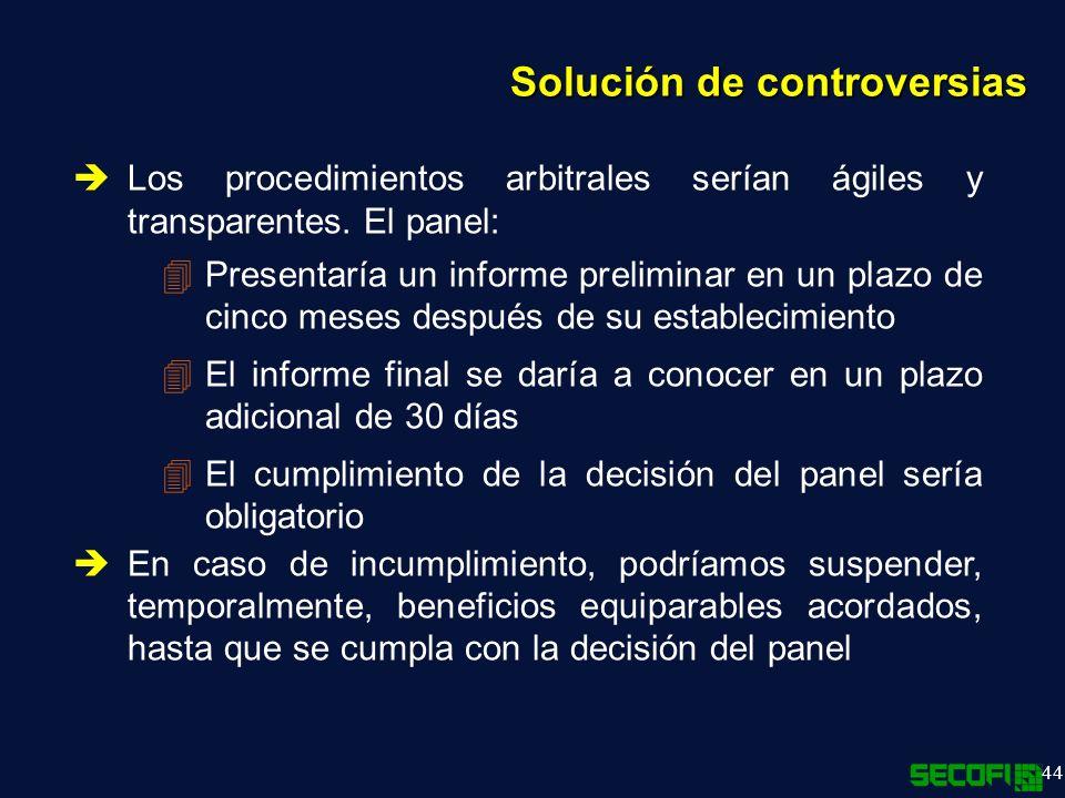 44 Solución de controversias Los procedimientos arbitrales serían ágiles y transparentes.