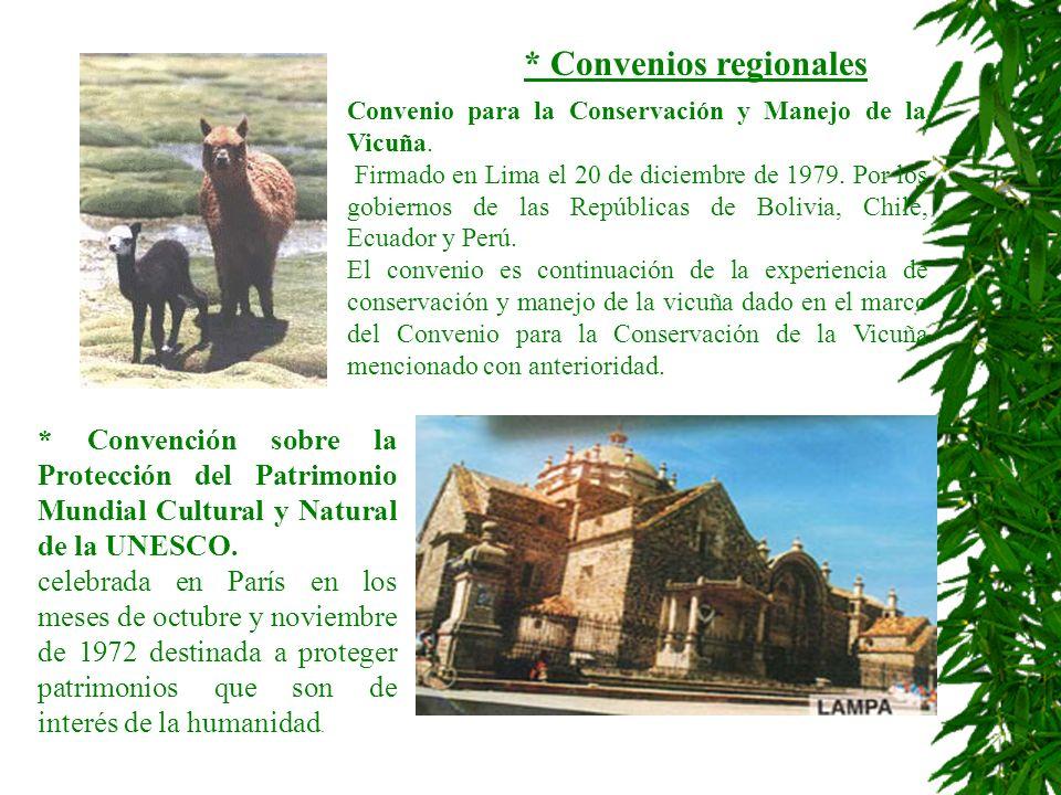 * Convenios regionales Convenio para la Conservación y Manejo de la Vicuña. Firmado en Lima el 20 de diciembre de 1979. Por los gobiernos de las Repúb