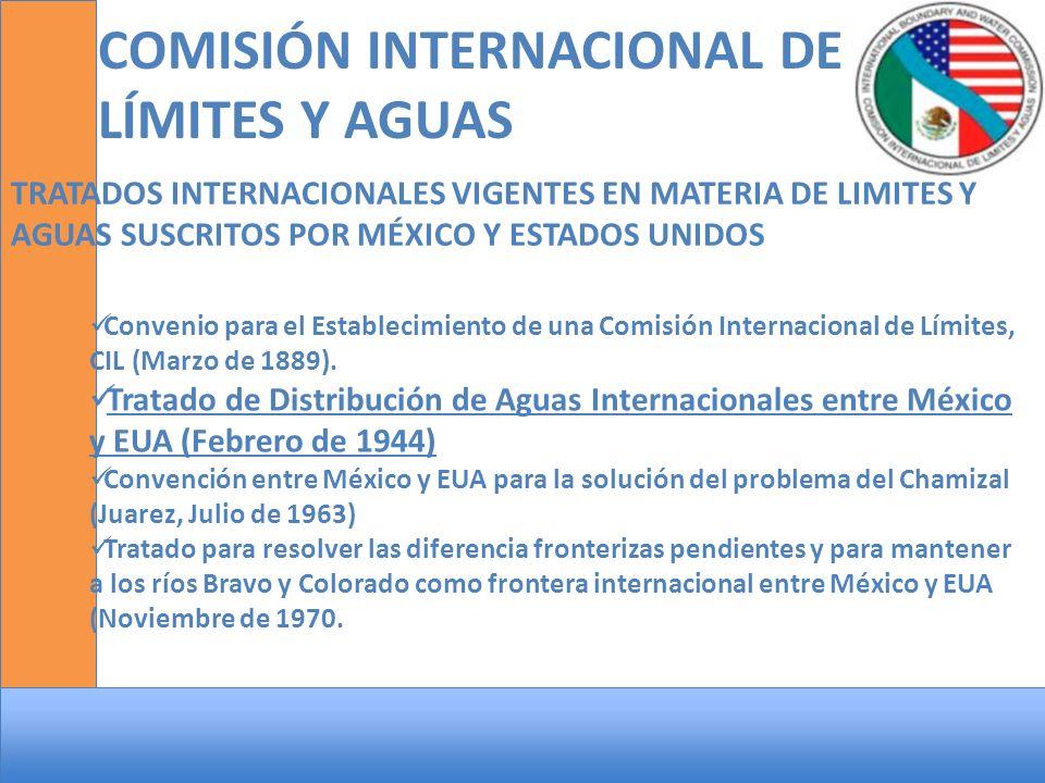 COMISIÓN INTERNACIONAL DE LÍMITES Y AGUAS ¿QUE ES LA COMISIÓN INTERNACIONAL DE LÍMITES Y AGUAS.