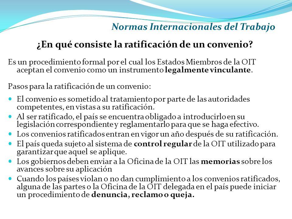 Normas Internacionales del Trabajo ¿En qué consiste la ratificación de un convenio.
