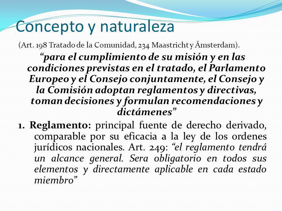 Concepto y naturaleza (Art.198 Tratado de la Comunidad, 234 Maastricht y Ámsterdam).