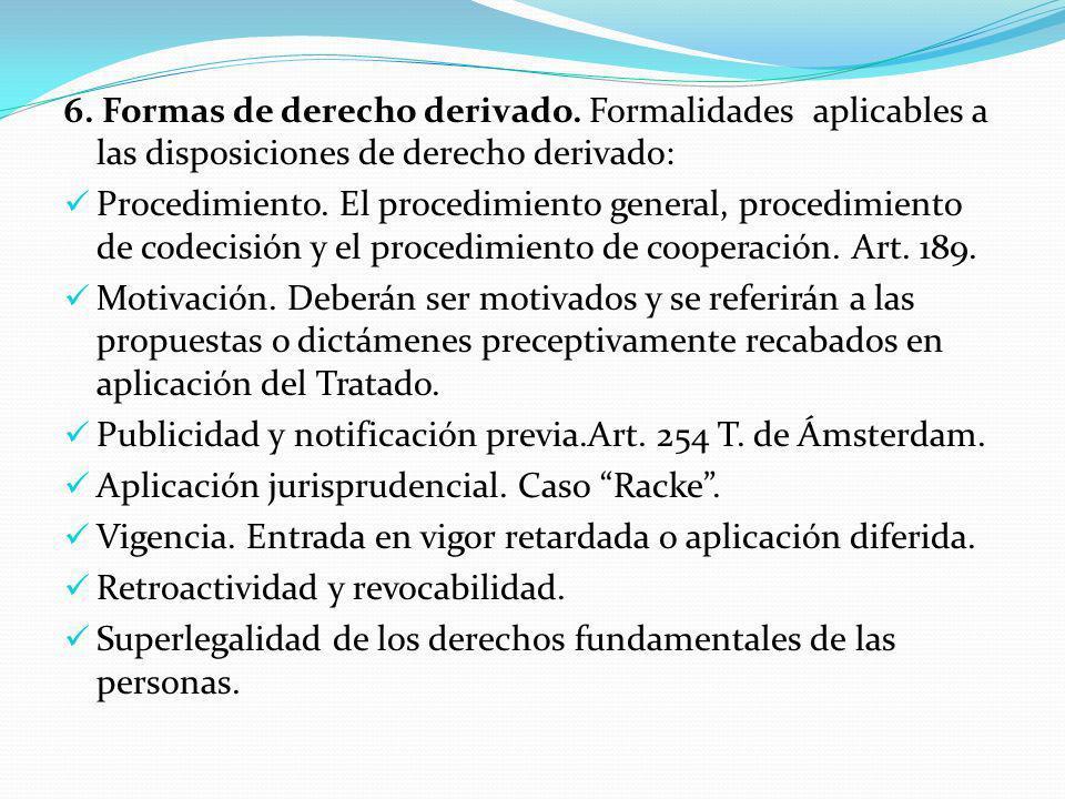 6.Formas de derecho derivado.
