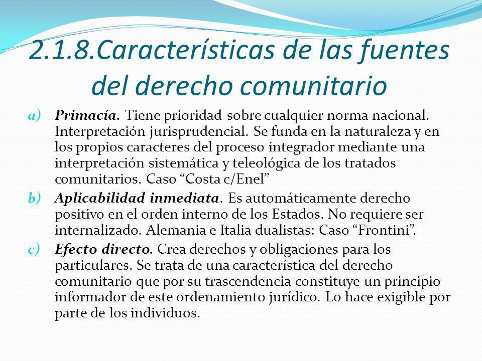 2.1.8.Características de las fuentes del derecho comunitario a) Primacía.