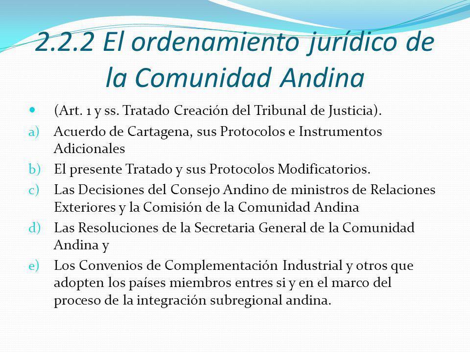 2.2.2 El ordenamiento jurídico de la Comunidad Andina (Art.